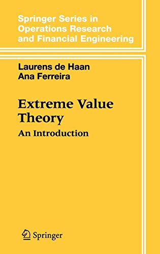 Extreme Value Theory: An Introduction (Springer Series in Operations Research and Financial Engineering)