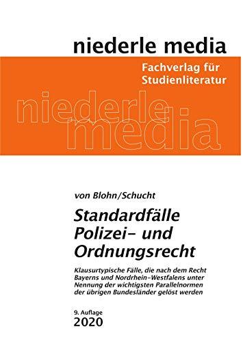 Standardfälle Polizei- und Ordnungsrecht: Klausurtypische Fälle, die nach dem Recht Bayerns und Nordrhein-Westfalens unter Nennung der wichtigsten Parellelnormen der übrigen Bundesländer gelöst werden
