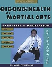 Qigong for Health & Martial Arts: Exercises and Meditation, 2nd Edition (Qigong, Health and Healing)