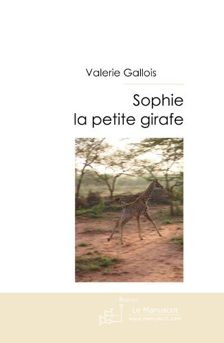 Sophie la petite girafe (MT.ROMAN) (French Edition)