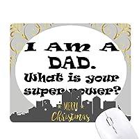 スーパーパワーの父の祭の引用 クリスマスイブのゴムマウスパッド