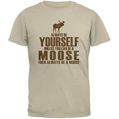 Always Be Yourself Moose Sand Adult T-Shirt - Large