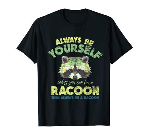 Sei immer ein Waschbär T-Shirt