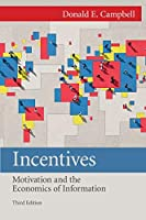 Incentives: Motivation and the Economics of Information, 3rd Edition Front Cover