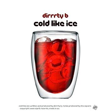 Cold Like Ice