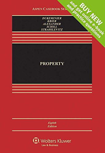 Compare Textbook Prices for Property [Connected Casebook] Aspen Casebook 8th Edition ISBN 9781454851363 by Jesse Dukeminier,James E. Krier,Gregory S. Alexander,Michael Schill,Lior Jacob Strahilevitz