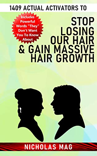 1409 Actual Activators to Stop Losing Our Hair & Gain Massive Hair Growth (English Edition)