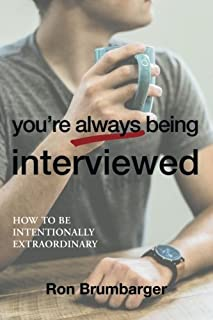 You're Always Being Interviewed