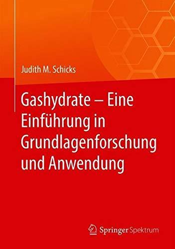 Gashydrate – Eine Einführung in Grundlagenforschung und Anwendung