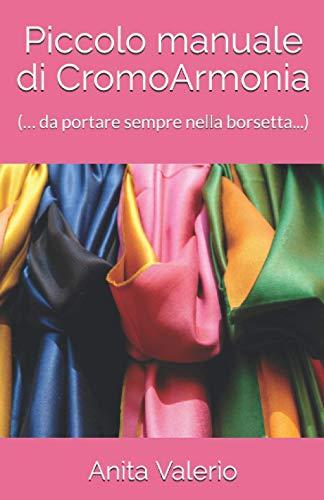 Piccolo manuale di CromoArmonia: (… da portare sempre nella borsetta...)