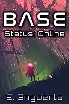 BASE Status: Online: An Unlikely Hero's GameLit Journey (English Edition) van [E. Engberts]