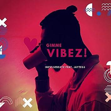 Gimme Vibez (feat. Jaytegs)