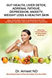GUT HEALTH, LIVER DETOX, ADRENAL FATIGUE, DEPRESSION, ANXIETY, WEIGHT LOSS & HEALTHY SKIN: HEAL YOUR MIND, BODY & HORMONES WITH DIET, NUTRITION, NATURAL MEDICINE & HOLISTIC THERAPIES