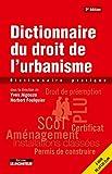 Dictionnaire du droit de l'urbanisme: Dictionnaire pratique