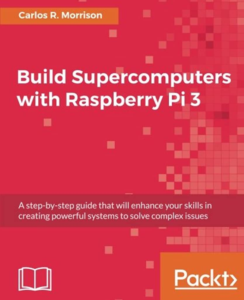 かび臭い自体男らしいBuild Supercomputers with Raspberry Pi 3