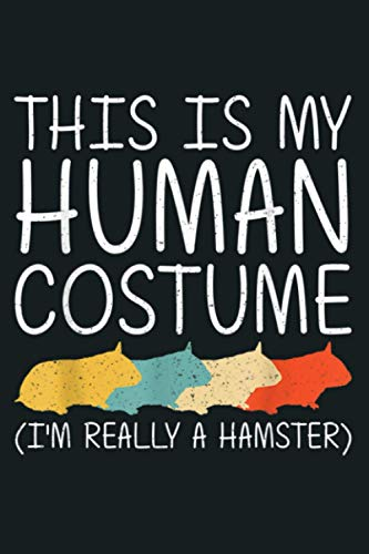 Hamster Halloween Human Costume Rodent Pet Easy DIY Gift: Notebook Planner - 6x9 inch Daily Planner Journal, To Do List Notebook, Daily Organizer, 114 Pages