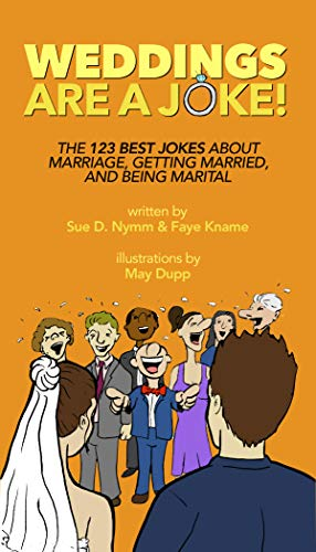 Weddings are a Joke!: The 8 Best Jokes About Marriage, Getting