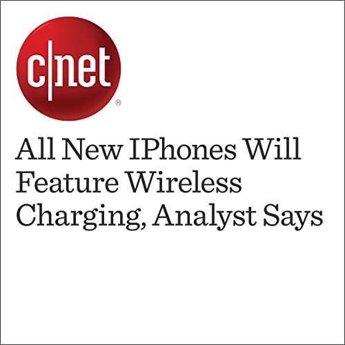 All New iPhones Will Feature Wireless Charging, Analyst Says audiobook cover art