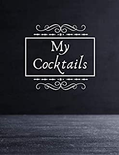 My cocktails: Cocktail book to write your recipes | Pre-filled notebook | For 100 recipes | With summary | Large format, ...