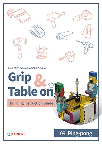 SPIKE™ Prime 09. Ping-pong Building Instruction Guide (Grip & Table On Building Instruction Guide for LEGO® Education SPIKE™ Prime) (English Edition)