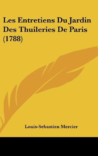 Les Entretiens Du Jardin Des Thuileries de Paris (1788)