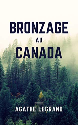 Bronzage au Canada (French Edition)