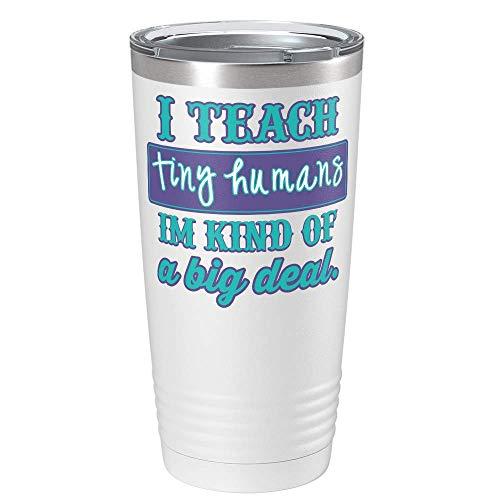 I Teach Tiny Humans Im Kind of a Big Deal on White 20 oz Stainless Steel Teacher Tumbler with Lid - Teacher Mug
