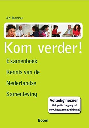 Kom verder!: examenboek Kennis van de Nederlandse Samenleving