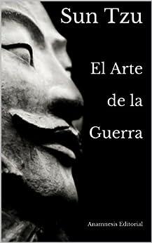 El Arte de la Guerra (Clásicos Universales) de [Sun Tzu, Alejandro Bárcenas]