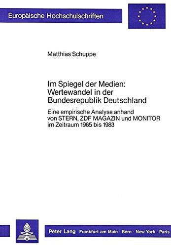Im Spiegel der Medien: Wertewandel in der Bundesrepublik Deutschland: Eine empirische Analyse anhand von