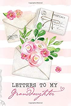 Letters To My Granddaughter  A Memory Keepsake Journal From Grandma to Grandchild | Lined Blank Notebook To Write In | Vintage Postcards Floral Theme