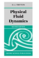 Physical Fluid Dynamics (Oxford Science Publications)