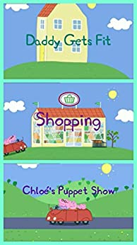 Storybook Collection: Daddy Gets Fit, Shopping and Chloe's Puppet Show - Great Picture Book For Kids by [Merle Emond]