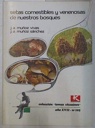 Setas comestibles y venenosas de nuestros bosques (Temas Vizcainos)