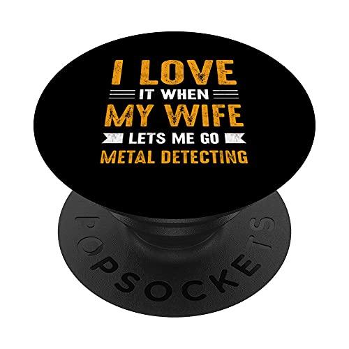 Me encanta que mi mujer me deje ir a detectar metales PopSockets PopGrip Intercambiable