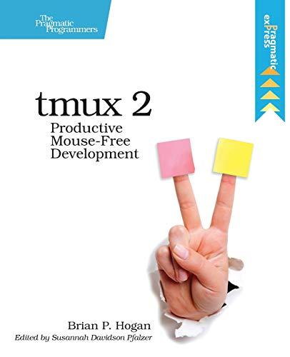 tmux 2: Productive Mouse-Free Development