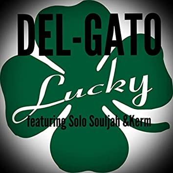Lucky (feat. Solo Souljah & Kerm)