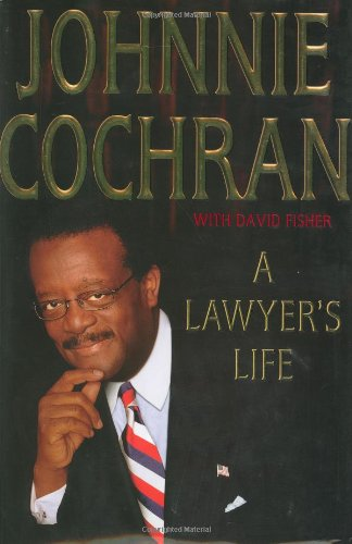 Compare Textbook Prices for A Lawyer's Life 1st Edition ISBN 9780312278267 by Cochran, Johnnie,Fisher, David