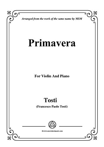 Tosti-Primavera, for Violin and Piano (Italian Edition)