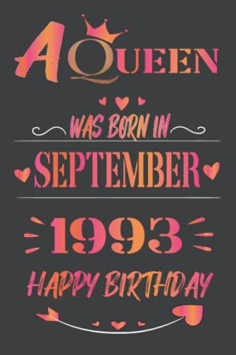 A Queen Was Born In September 1993 Happy Birthday: Happy 28th Birthday Notebook Diary - Birthday's Gift Ideas 28 Years Old Queen Born In September 1993   Perfect Gift for Women and Girls... female, teachers and all loving persons.110 Pages,6x9 inches