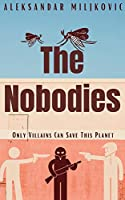 The Nobodies: Only Villains Can Save This Planet