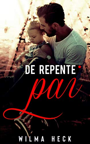 De repente,pai (Amor de pai Livro 3)