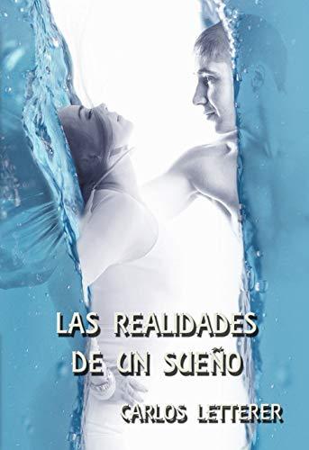 LAS REALIDADES DE UN SUEÑO de Carlos Letterer