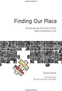 Finding Our Place: Discovering the Soul of the New American City