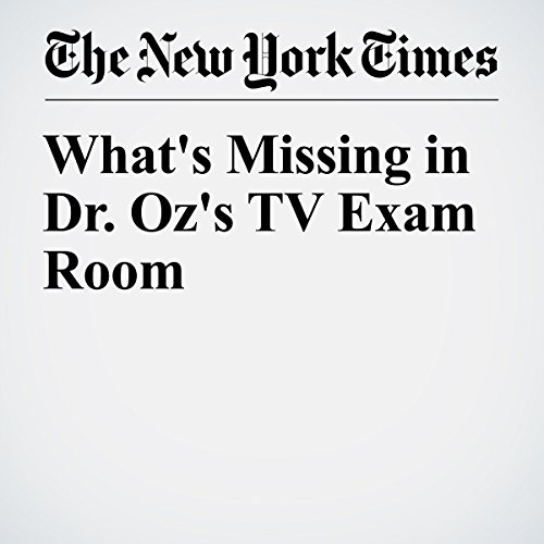 What's Missing in Dr. Oz's TV Exam Room audiobook cover art