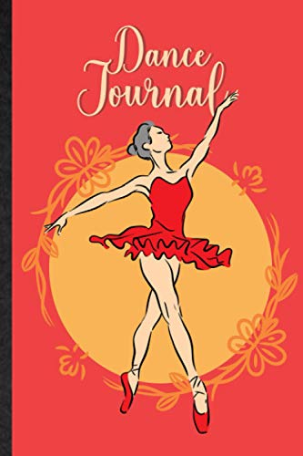 Dance Journal. Personal Training Diary For Ballerina, Traditional Or Folk Dancer: Practical Tool For Ballet, Jazz, Tap Or Modern Dancer To Review ... Novelty Gift Idea For Performing Artist