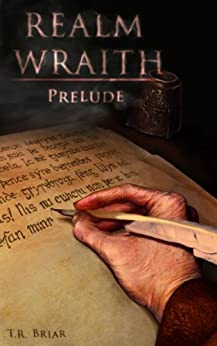 Realm Wraith: Prelude by [T. R. Briar]