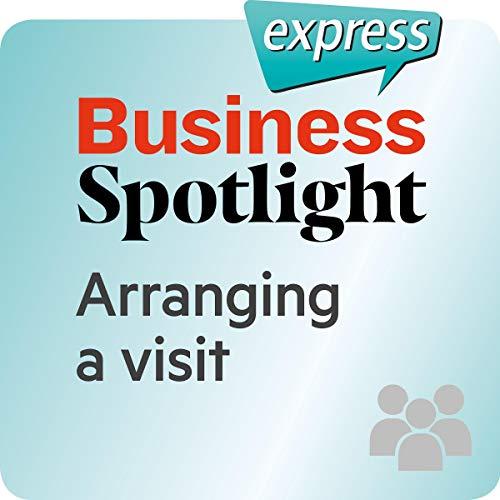 『Business Spotlight express - Beziehungen: Wortschatz-Training Business-Englisch - Einen Besuch vorbereiten』のカバーアート
