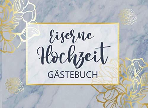 Eiserne Hochzeit Gästebuch: Individuelles Gästebuch, Eintragbuch für Gäste der Eisernen...