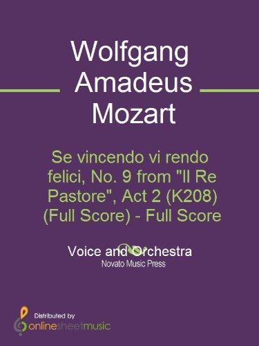 """Se vincendo vi rendo felici, No. 9 from """"Il Re Pastore"""", Act 2 (K208) (Full Score) (English Edition)"""